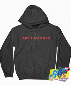 Art That Kills Hoodie
