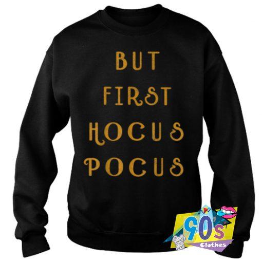 But First Hocus Pocus Halloween Sweatshirt