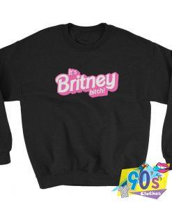 Cute Its Britney Bitch Unisex Sweatshirt