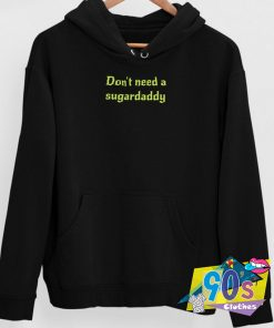 Dont Need A Suggardaddy Quote Sweatshirt
