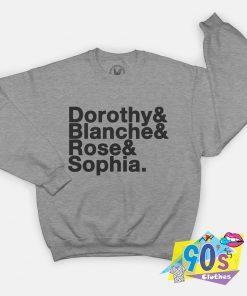 Golden Girls Dorothy Blanche Rose Sophia Sweatshirt