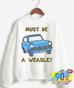 Harry Potter Must Be Weasley Sweatshirt