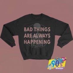 Funny Bad Things Halloween Skeleton Sweatshirt