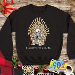 Halloween Is Coming With Skeleton King Sweatshirt