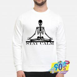 Stay Calm Meditating Skeleton Yoga Sweatshirt