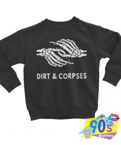 Together With Dirt Corpses Sweatshirt