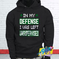 My Defense Was Left Unsupervised Hoodie