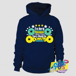 There Would Be Donut Quotes Hoodie