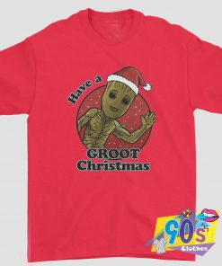 Funny Have A Groot Christmas T shirt