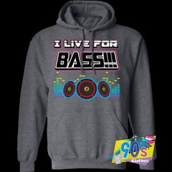 I Live For Bass Music Hoodie