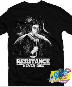 The Resistance Never Dies RBG T shirt
