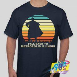 Fall Back to Metropolis Illinois T Shirt