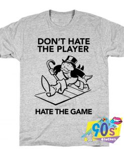 Funny Design Of Hate The Game T shirt
