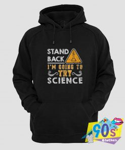 Going to Try Science Hoodie