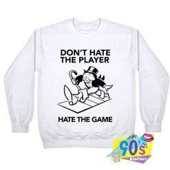 Hate the Game Custom Sweatshirt