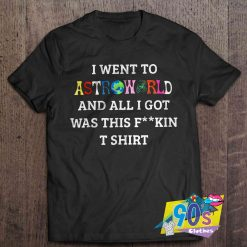 I Went to Astroworld Quotes T Shirt
