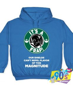 It's a Frap Flavor of This Magnitude Hoodie