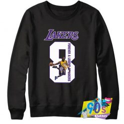 Lakers 8 Forever A Legend Custom Sweatshirt