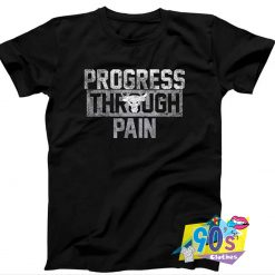 Progress Through Pain Under Armour T Shirt