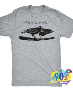 Attempted Murder Sarcastic T Shirt
