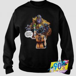 Best Fight Now Goku Vs Thanos Sweatshirt