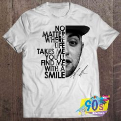 Find Me With A Smile Mac Miller T Shirt
