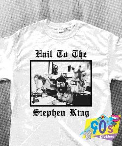 Hail To The Stephen King Graphic T Shirt