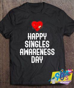 Happy Singles Awareness Day T Shirt