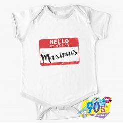 Hello My Name Is Maximus Baby Onesie