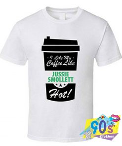 I Like My Coffee Like Jussie Smollett T Shirt
