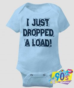 Just Dropped A Load Baby Onesie