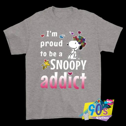 Proud To Be A Snoopy Addict T Shirt