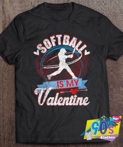Softball Is My Valentines Day T Shirt