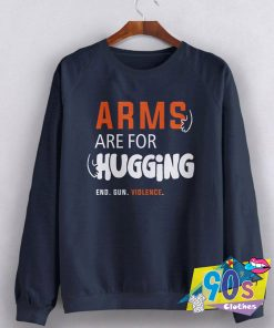 Arms Are For Hugging Sweatshirt