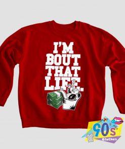 Bout That Life Money Sweatshirt