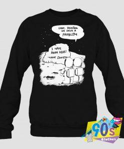 Houston Have A Problem Albert Einstein Sweatshirt