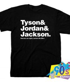Mike Tyson Jordan Jackson Real Sick T Shirt