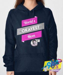 Worlds Okayest Mom Gift Hoodie