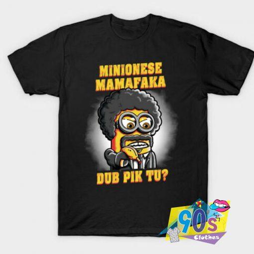 Minionese Mamafaka Pulp Fiction T Shirt