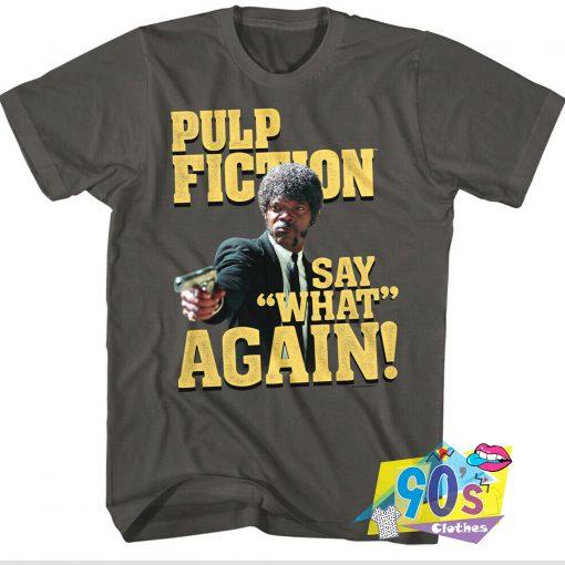 Pulp Fiction Say What Again T Shirt