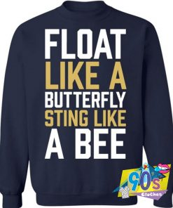 Special of Muhammad Ali Float Like A Butterfly Sweatshirt