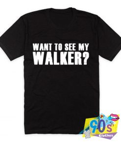 Want to See my Walker Zombies T Shirt