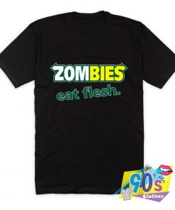 Zombies Eat Flesh T Shirt
