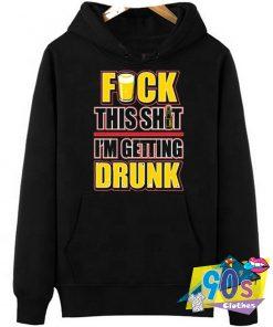 Cheap I'm Getting Drunk Hoodie