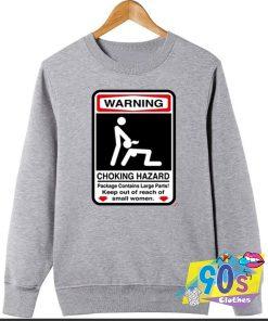 Choking Hazard Keep Out of Reach Small Women Sweatshirt