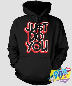 Just Do You Motivational Quote Hoodie