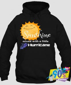 Sunshine Mixed With A Little Hurricane Hoodie