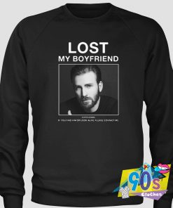 Lost My Boyfriend Chris Evans Sweatshirt