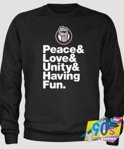 Nice Peace Love Unity Having Fun Quote Sweatshirt