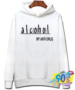 Alcohol Anti Drug Quote Style Hoodie